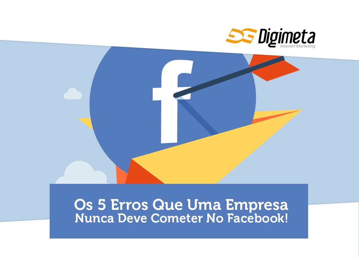 5 Erros De Uma Empresa No Facebook