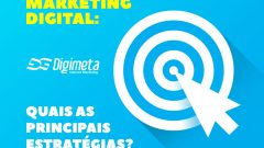 Quais são as Principais Estratégias do Marketing Digital?