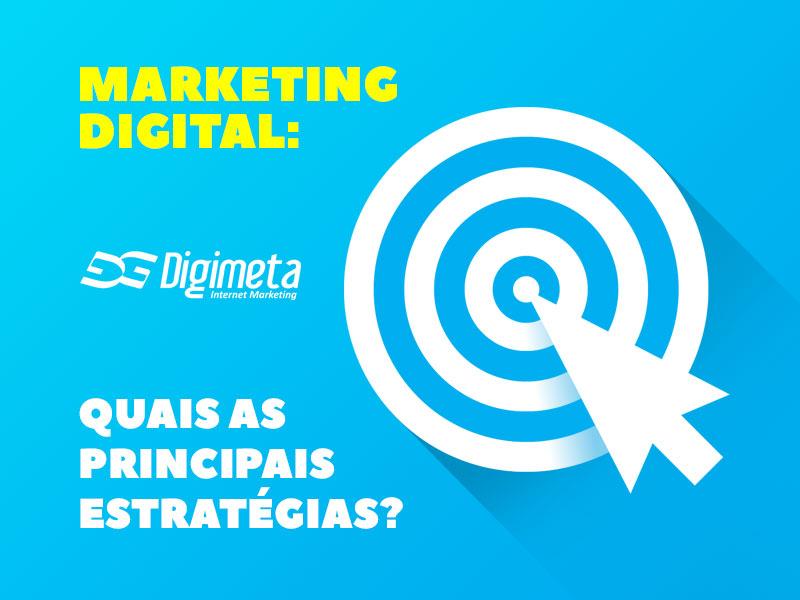 Conheça as principais estratégias do marketing digital e gere mais negócios para sua empresa!